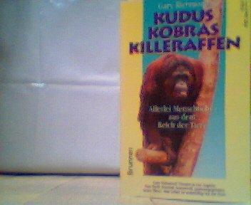 Kudus, Kobras, Killeraffen: Allerlei Menschliches aus dem Reich der Tiere (ABCteam-Paperback - Brunnen)
