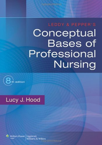 Leddy & Pepper's Conceptual Bases of Professional Nursing by Brand: Lippincott Williams Wilkins
