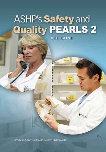 ASHP's Safety and Quality Pearls II (Pearls Series)