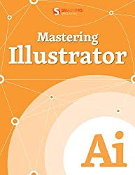 Mastering Illustrator (Smashing eBooks Book 32)
