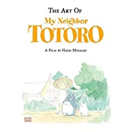 The Art of My Neighbor Totoro: A Film by Hayao Miyazaki