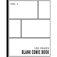 Blank Comic Book 100 Pages - Size 8.5 x 11 Inches Volume 1: 100 Pages, For Beginner Artist, Drawing Your Own Comics, Make Your Own Comic Book, Comic ... (Blank Comic Books for Kids to Write Stories)