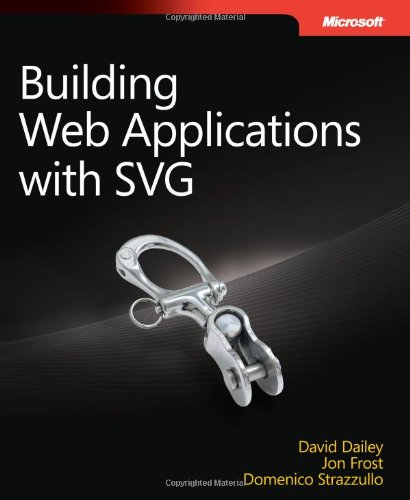 [PDF] Building Web Applications with SVG Free Download | Publisher : Microsoft Press | Category : Computers & Internet | ISBN 10 : 0735660123 | ISBN 13 : 9780735660120