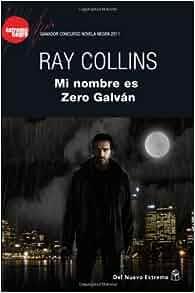 MI NOMBRE ES ZERO GALVAN (Spanish Edition): COLLINS RAY