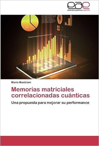 Memorias matriciales correlacionadas cuánticas: Una propuesta para mejorar su performance (Spanish Edition) (Spanish)