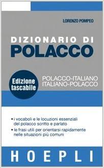 Dizionario Di Polacco: Polacco-Italiano & Italiano-Polacco