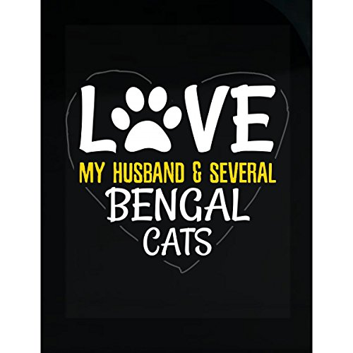 Sachetti Store Love My Husband & Several Bengal Cats - Sticker (Best Bengal Cat Breeders)
