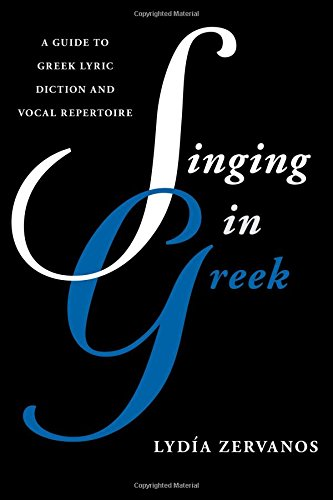 Guide to Greek Lyric Diction and Vocal Repertoire (Guides to Lyric Diction) ()