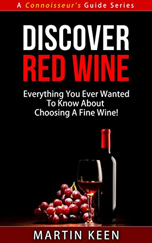 Discover Red Wine - Everything You Ever Wanted To Know About Choosing...