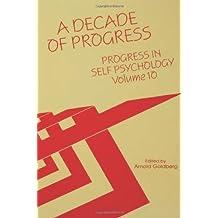 Progress in Self Psychology, V. 10: A Decade of Progress