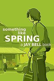 Something Like Spring (Something Like... Book 4) (English Edition)