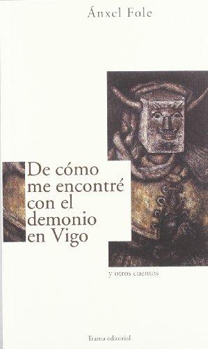 De cómo me encontré con el demonio en Vigo: Y otros cuentos