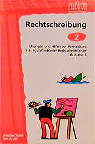 LÜK Rechtschreibung: LÜK, Übungshefte, Rechtschreibung
