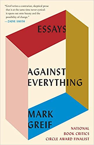 Against Everything, Mark Greif