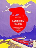 Canadian Pacific: Creating a Brand, Building a Nation