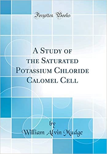 Buy A Study of the Saturated Potassium Chloride Calomel Cell