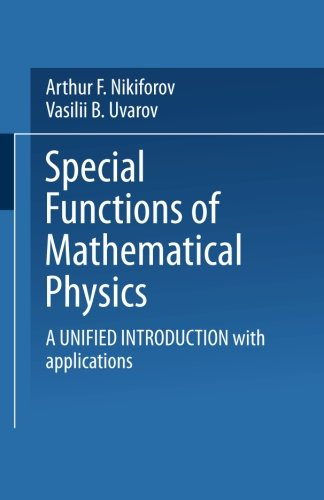 Special Functions of Mathematical Physics: A Unified Introduction with Applications