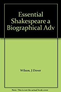 Hardcover Essential Shakespeare a Biographical Adv Book