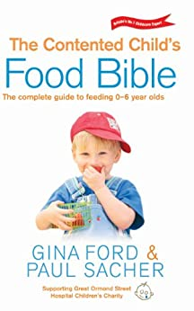 The Contented Child S Food Bible Kindle Edition By Gina border=