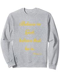 Book of Mormon believe in God sweatshirt