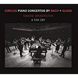 Circles - Piano Concertos by Glass + Bach