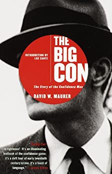 The Big Con: The Story of the Confidence Man by [Maurer, David]