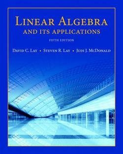 David C. Lay: Linear Algebra and Its Applications (Hardcover - Revised Ed.); 2015 Edition