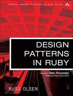 Russ Olsen: Design Patterns in Ruby (Hardcover); 2007 Edition
