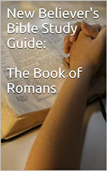 Romans - A Study Guide (Executable Outlines)