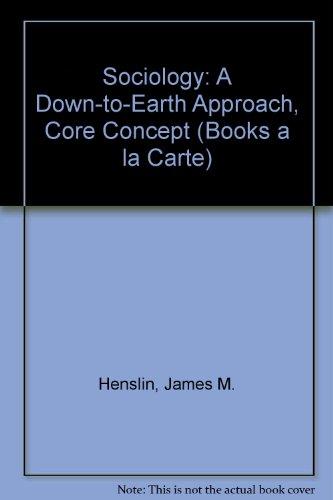 Sociology: A Down-to-Earth Approach, Core Concept, Books a la Carte Plus MySocLab CourseCompass (3rd Edition) (Sociology A Down To Earth Approach Core Concepts)