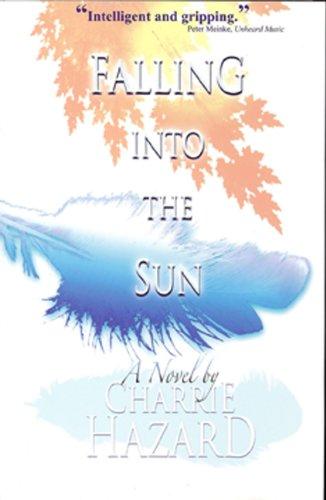 Falling into the Sun: A Novel ebook
