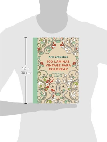Arte antiestres: 100 láminas vintage para colorear / Anti-Stress Art: 100 Vintage Pages to Color (Spanish Edition): Varios autores: 9786073129916: ...