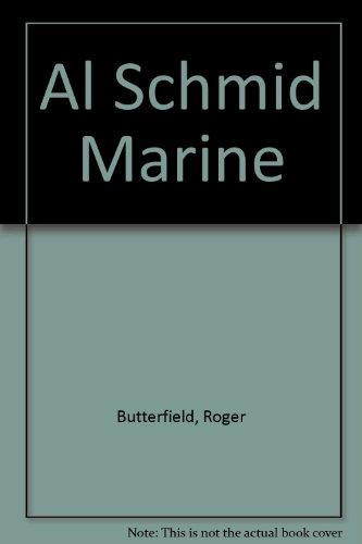 Al Schmid,: Marine, Butterfield Station