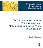 Scientific and Technical Translation Explained: A Nuts and Bolts Guide for Beginners (Translation Practices Explained)