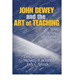 John Dewey and the Art of Teaching: Toward Reflective and Imaginative Practice (Paperback) - Common