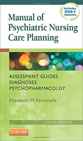 manual of psychiatric nursing care planning assessment guides rh amazon com Psychiatric Nursing Varcarolis 6th Psychiatric Nursing Varcarolis 7th Edition