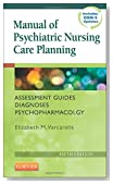 Manual of Psychiatric Nursing Care Planning: Assessment Guides, Diagnoses, Psychopharmacology, 5e (Varcarolis, Manual of Psychiatric Nursing Care Plans)