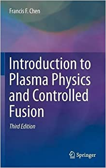 Introduction To Plasma Physics And Controlled Fusion por Francis Chen