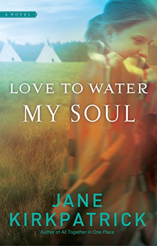 Love to Water My Soul (Dreamcatcher Series #2) by Multnomah Publishers