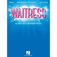 Waitress Songbook: The Irresistible New Broadway Musical