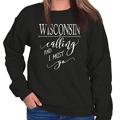 Wisconsin is Calling Love Traveling WI Gift Crewneck Sweatshirt Black -