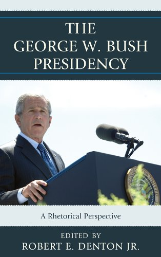 Download The George W. Bush Presidency: A Rhetorical Perspective (Lexington Studies in Political Communication) Pdf