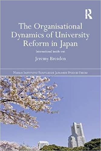 c6cfa2b1a0ebd1 The Organisational Dynamics of University Reform in Japan  International  Inside Out (Nissan Institute Routledge Japanese Studies) 1st Edition