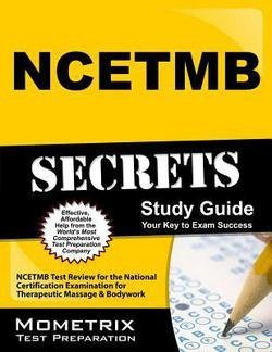 Mometrix Media: NCETMB Secrets : NCETMB Test Review for the National Certification Examination for Therapeutic Massage & Bodywork (Paperback); 2015 Edition