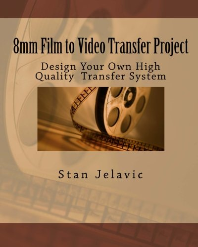 Download 8mm Film to Video Transfer Project: Design Your Own High Quality  Transfer System pdf epub