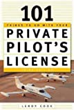Leroy Cook: 101 Things to Do After You Get Your Private Pilot's License (Paperback - Revised Ed.); 2003 Edition