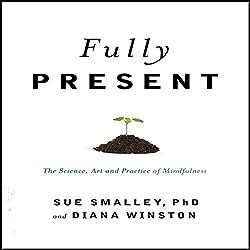 Fully Present
