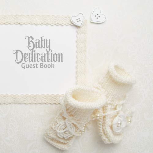 Baby Dedication Guest Book: keepsake Message Memory Book Plus Gift Log, Photo Pages, For Family And Friends Guest Register To Write Sign In, For Use ... Boys & Girls (Baby Dedication Gifts) - Embossed Frame Cream