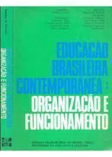 Educaçao Brasileira Contemporanea Organizaçao e Funcionamento