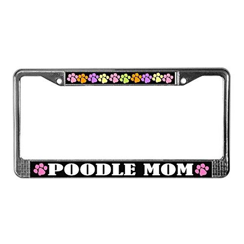 CafePress - Cute Poodle Mom License Frame - Chrome License Plate Frame, License Tag Holder